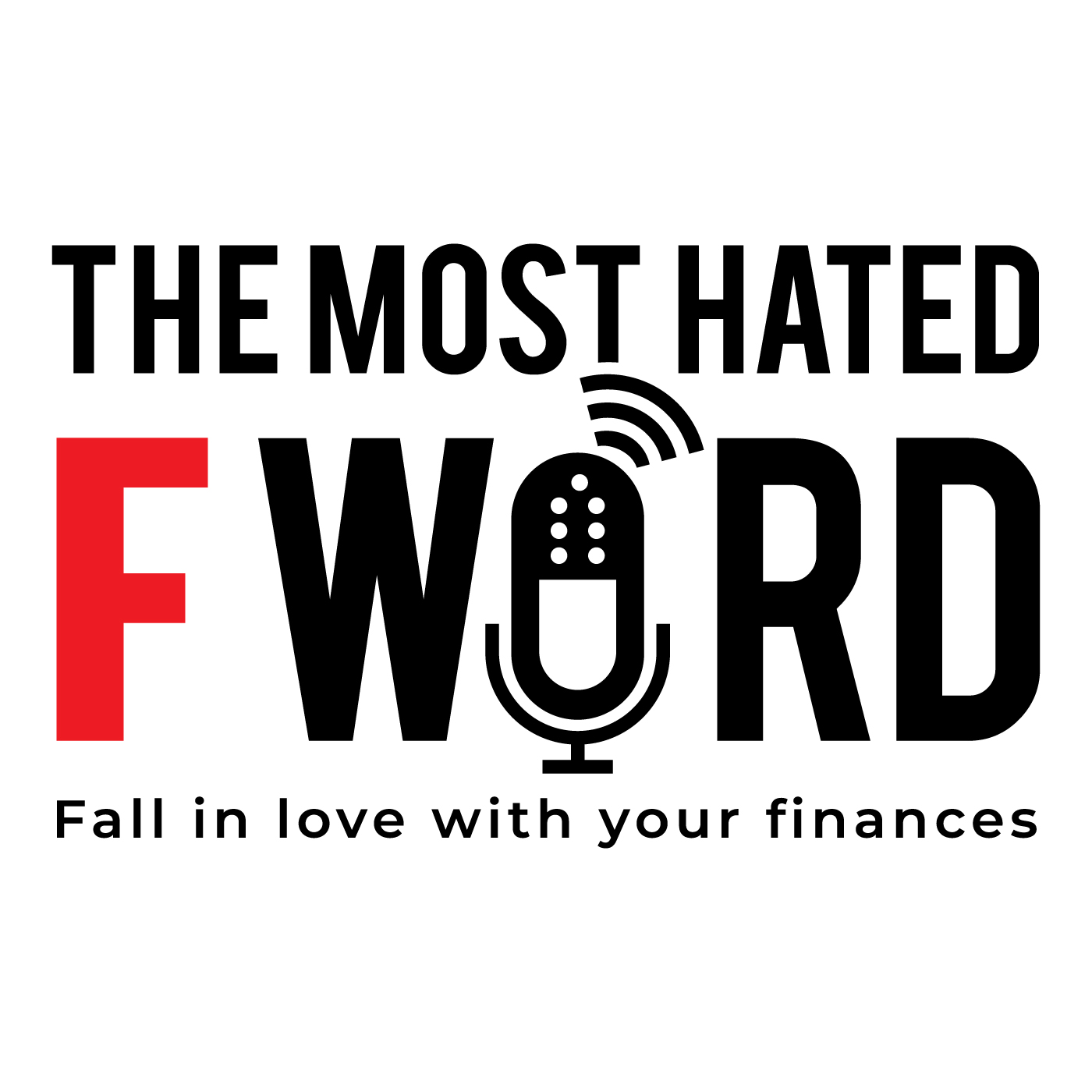 The Most Hated F-Word Podcast: Fall in love with your finances